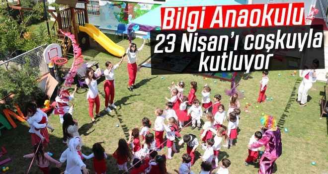 Bilgi Anaokulu 23 Nisan'ı coşkuyla kutluyor