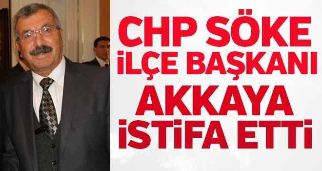 CHP Söke İlçe Başkanı Akkaya istifa etti