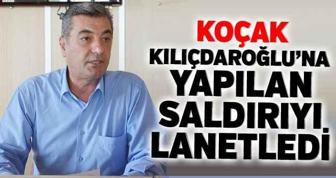 Koçak, Kılıçdaroğlu'na yapılan saldırıyı lanetledi