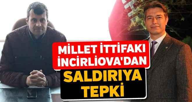 Millet İttifakı İncirliova'dan saldırıya tepki