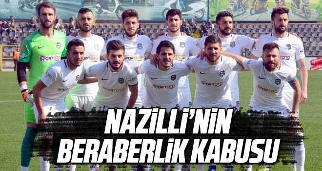 Nazilli'nin beraberlik kabusu