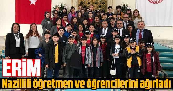 Erim, Nazillili öğretmen ve öğrencilerini ağırladı