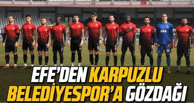Efe'den Karpuzlu Belediyespor'a gözdağı