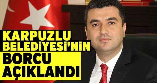 Karpuzlu Belediyesi'nin borcu açıklandı