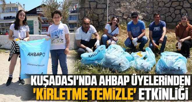 Kuşadası'nda AHBAP üyelerinden 'Kirletme Temizle' etkinliği