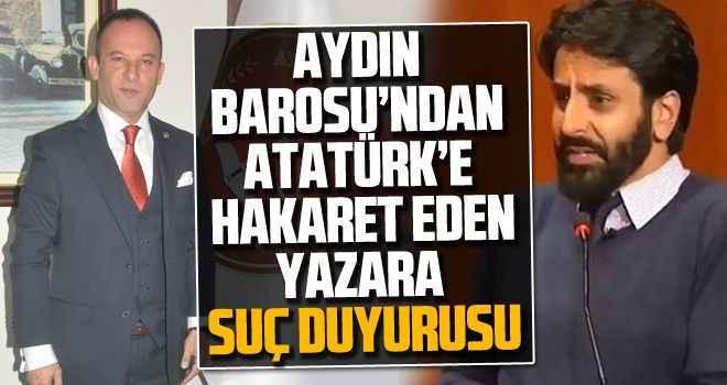 Aydın Barosu'ndan Atatürk'e hakaret eden yazara suç duyurusu