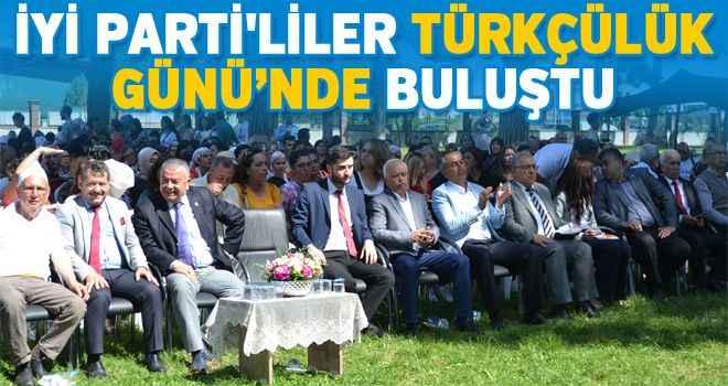 İYİ Parti'liler Türkçülük Günü'nde buluştu