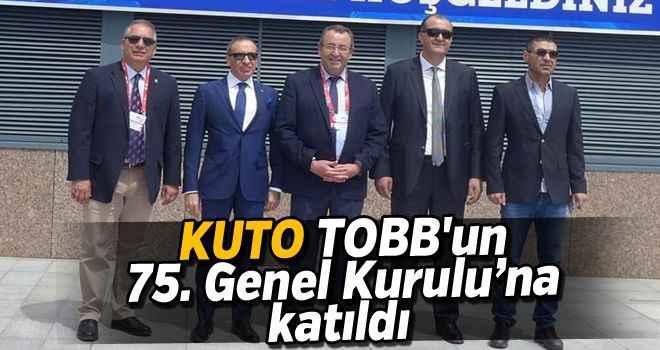KUTO, TOBB'un 75. Genel Kurulu'na katıldı