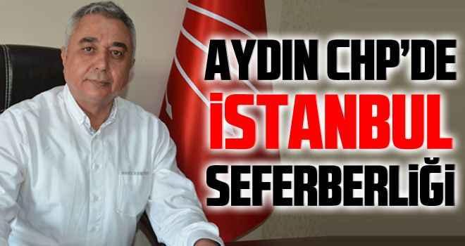 Aydın CHP'de İstanbul seferberliği
