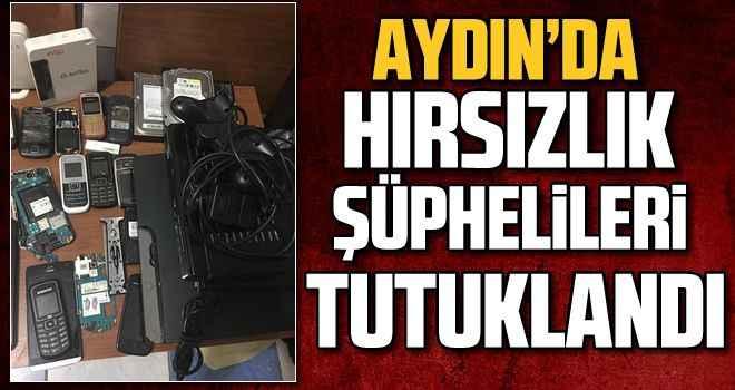 Aydın'da hırsızlık şüphelileri tutuklandı