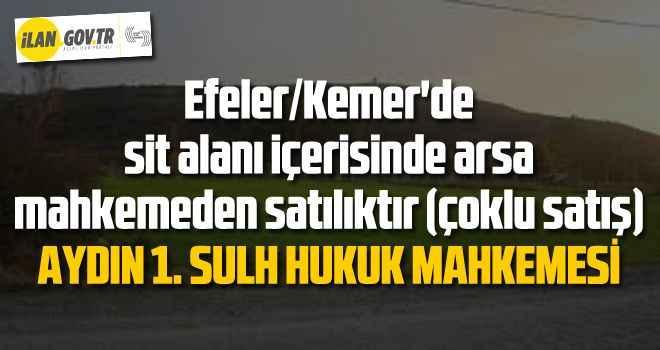 Efeler/Kemer'de sit alanı içerisinde arsa mahkemeden satılıktır (çoklu satış)