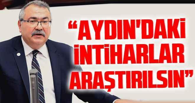 """""""Aydın'daki intiharlar araştırılsın"""""""