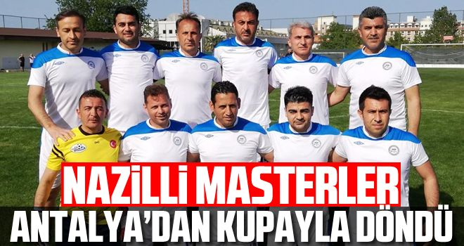 Nazilli Masterler, Antalya'dan kupayla döndü
