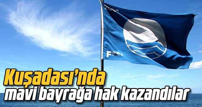 Kuşadası'nda mavi bayrağa hak kazandılar
