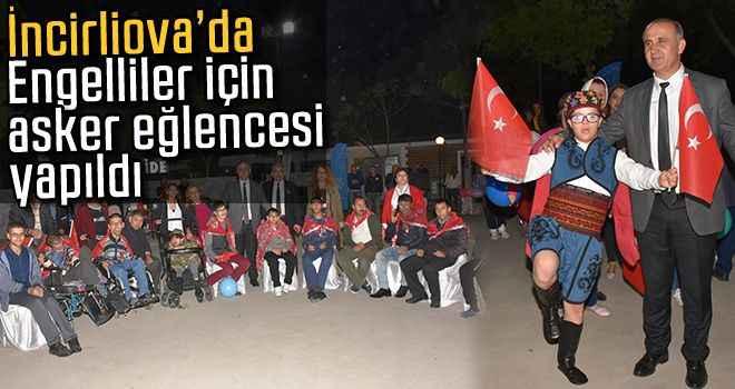 İncirliova'da engelliler için asker eğlencesi