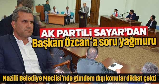 AK Partili Sayar'dan, Başkan Özcan'a soru yağmuru