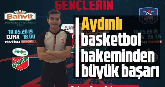 Aydınlı basketbol hakeminden büyük başarı