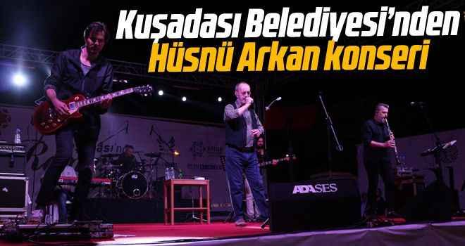 Kuşadası Belediyesi'nden Hüsnü Arkan konseri