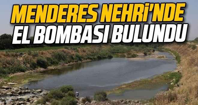 Menderes Nehri'nde el bombası bulundu
