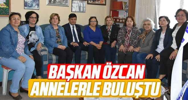 Başkan Özcan annelerle buluştu