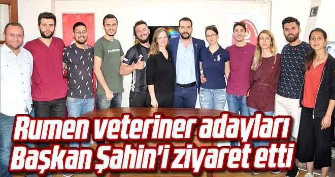 Rumen veteriner adayları, Başkan Şahin'i ziyaret etti