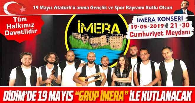 """Didim'de 19 Mayıs """"Grup İmera"""" ile kutlanacak"""