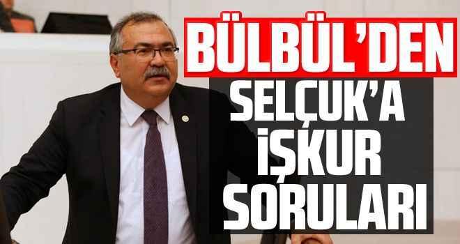 Bülbül'den Selçuk'a İŞKUR soruları