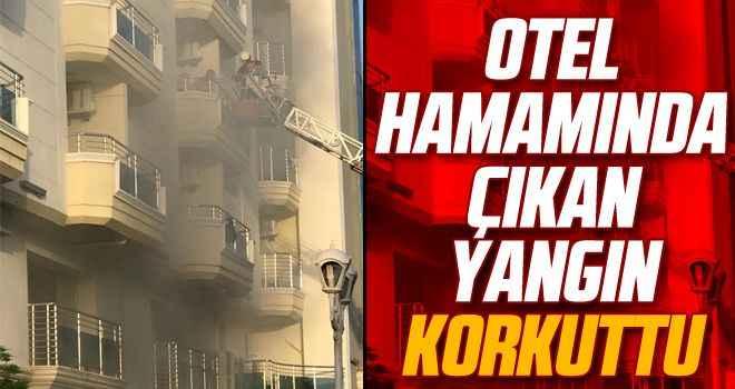Otel hamamında çıkan yangın korkuttu