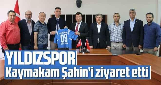Yıldızspor, Kaymakam Şahin'i ziyaret etti