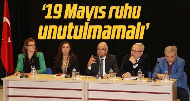 '19 Mayıs ruhu unutulmamalı'