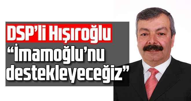 DSP'li Hışıroğlu: