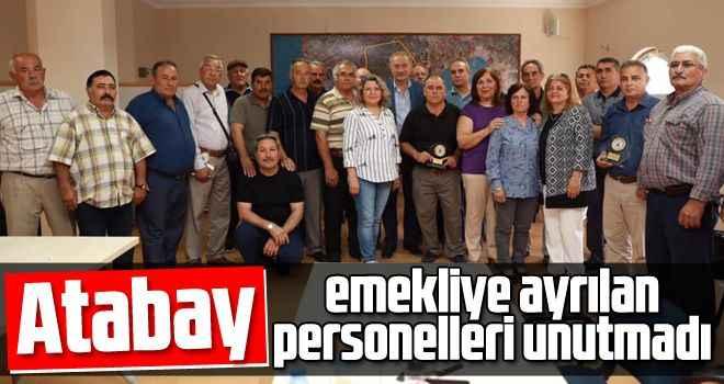 Atabay, emekliye ayrılan personelleri unutmadı