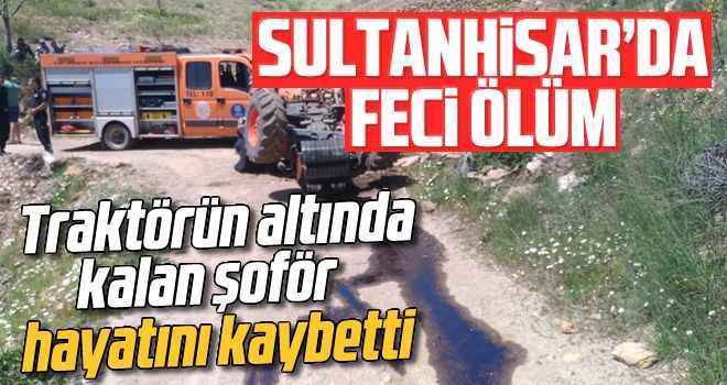 Traktörün altında kalan şoför hayatını kaybetti