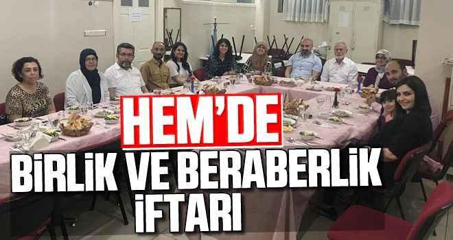 HEM'de birlik ve beraberlik iftarı
