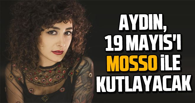 Aydın, 19 Mayıs'ı Mosso ile kutlayacak