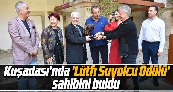 Kuşadası'nda 'Lütfi Suyolcu Ödülü' sahibini buldu