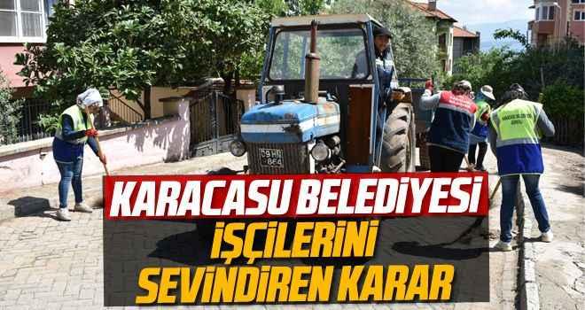 Karacasu Belediyesi işçilerini sevindiren karar