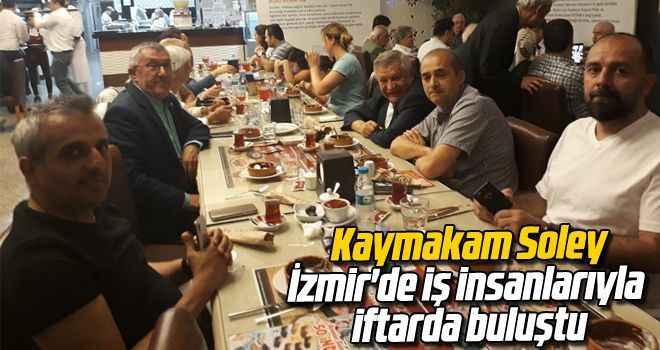 Kaymakam Soley, İzmir'de iş insanlarıyla iftarda buluştu
