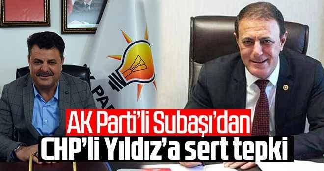 AK Parti'li Subaşı'dan CHP'li Yıldız'a sert tepki