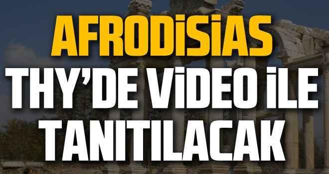 Afrodisias, THY'de video ile tanıtılacak