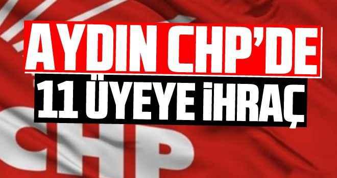 Aydın CHP'de 11 üyeye ihraç