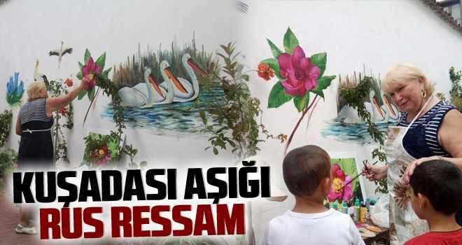 Kuşadası aşığı Rus ressam