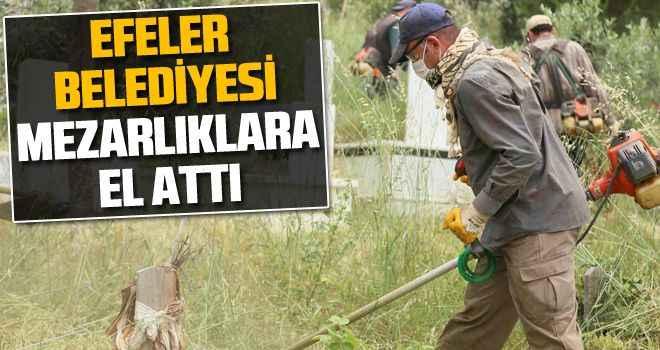 Efeler Belediyesi mezarlıklara el attı