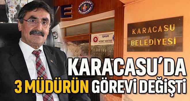 Karacasu'da 3 müdürün görevi değişti