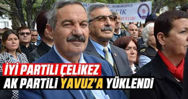 İYİ Partili Çelikez, AK Partili Yavuz'a yüklendi