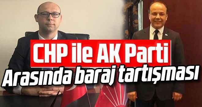 CHP ile AK Parti arasında baraj tartışması