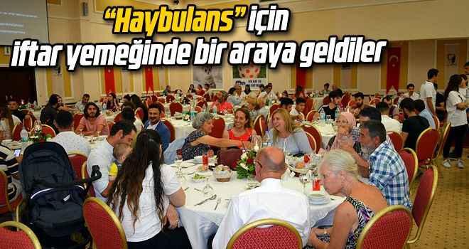 """""""Haybulans"""" için iftar yemeğinde bir araya geldiler"""