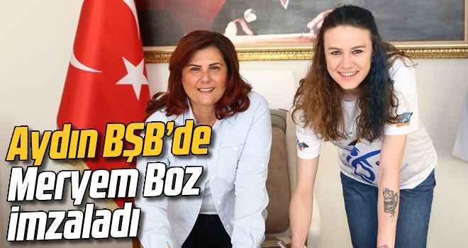 Aydın BŞB'de Meryem Boz imzaladı