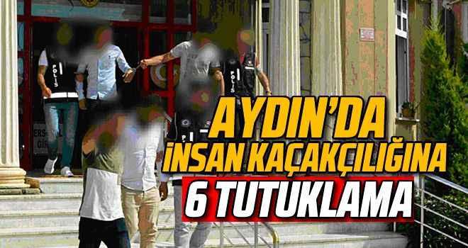 Aydın'da insan kaçakçılığına 6 tutuklama