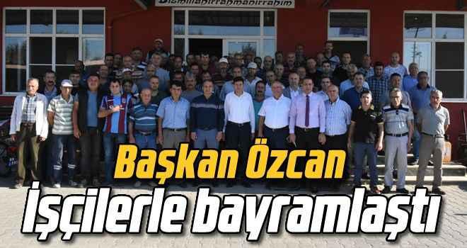 Başkan Özcan, işçilerle bayramlaştı